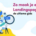 Landingspagina maken: de ideale manier om meer bezoekers te trekken en te converteren