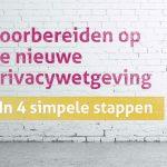 Hoe bereid jij je voor op de privacywetgeving?
