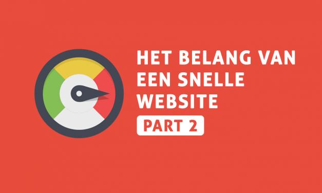 Het belang van een snelle website deel 2