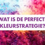 Wat is de perfecte kleurstrategie?