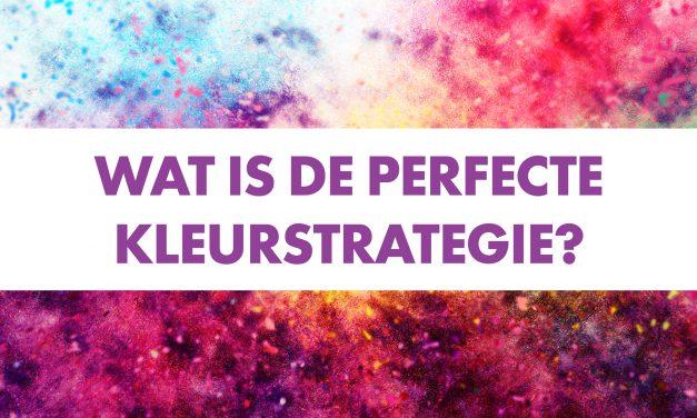 Wat is de perfecte kleurstrategie?