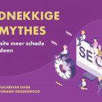 Hardnekkige SEO mythes die je website meer schade dan goed doen