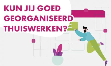 Kun jij goed georganiseerd thuiswerken?